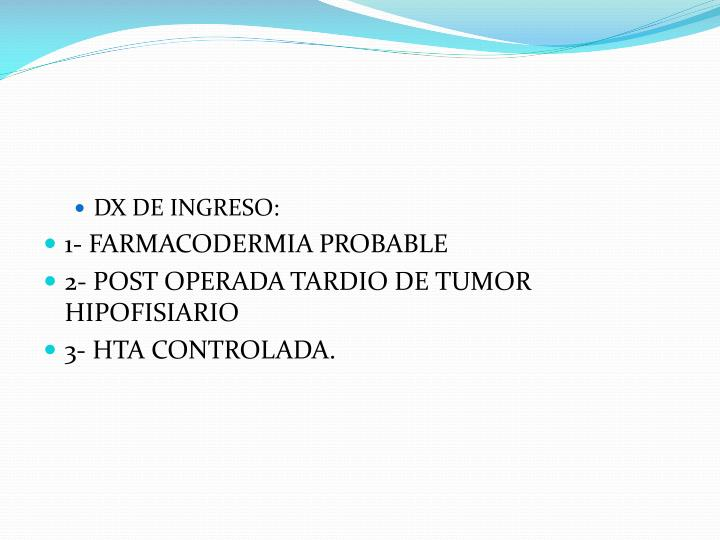 DX DE INGRESO: