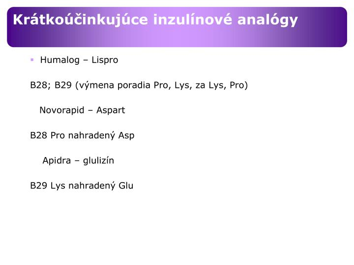 Krátkoúčinkujúce inzulínové analógy