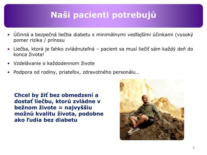 Naši pacienti potrebujú