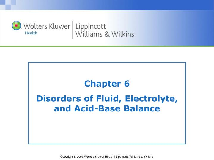 Chapter 6 disorders of fluid electrolyte and acid base balance