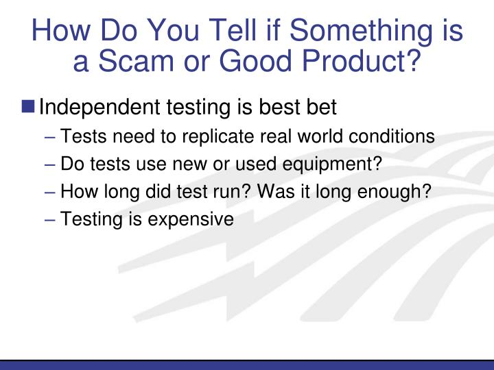 How Do You Tell if Something is a Scam or Good Product?
