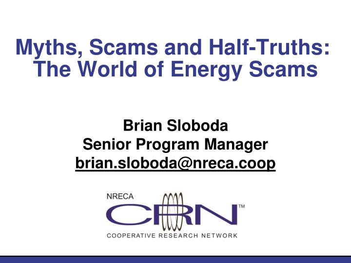 Myths scams and half truths the world of energy scams