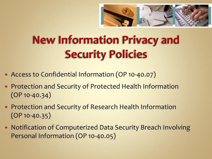 New Information Privacy and Security Policies