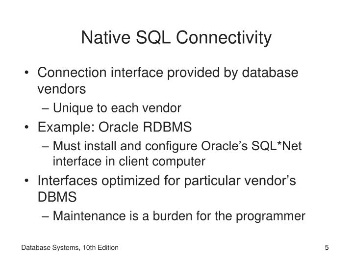 Native SQL Connectivity