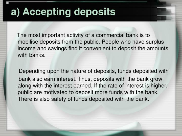 a) Accepting deposits