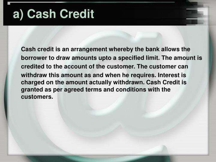 a) Cash Credit