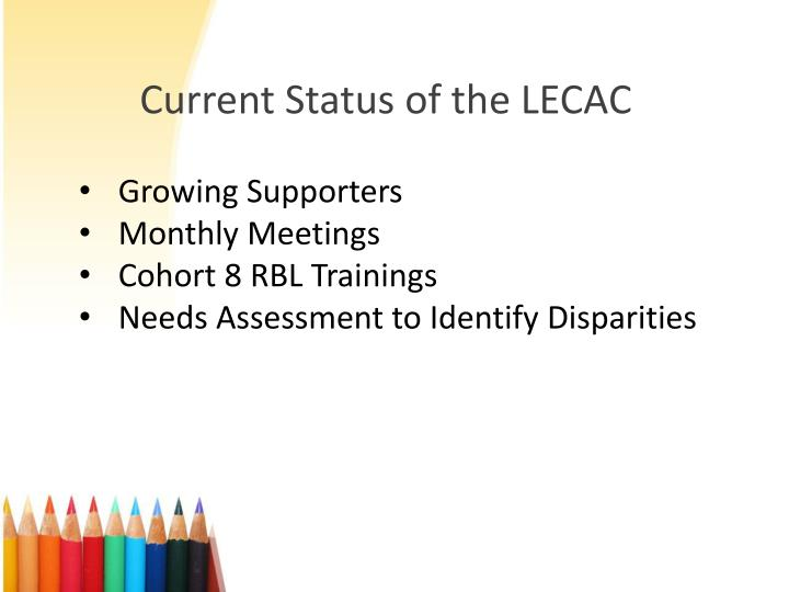 Current Status of the LECAC