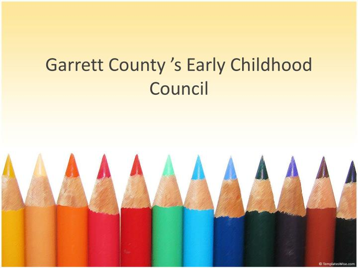 Garrett county s early childhood council