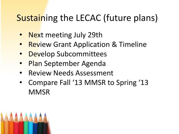 Sustaining the LECAC (future plans)