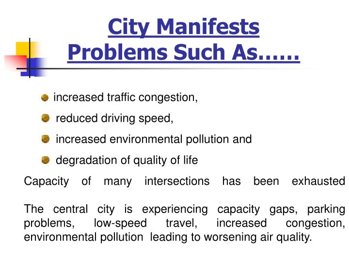 City Manifests Problems Such As……