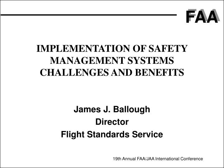 IMPLEMENTATION OF SAFETY MANAGEMENT SYSTEMS