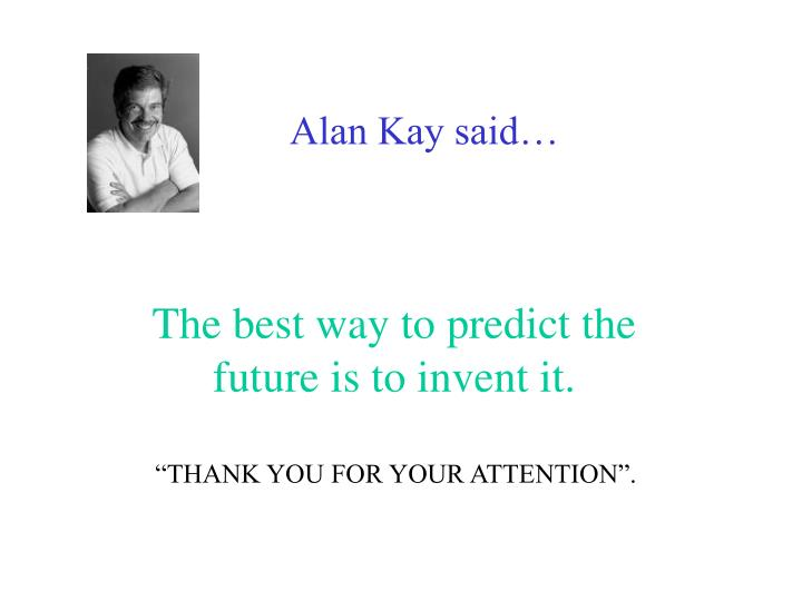 Alan Kay said…