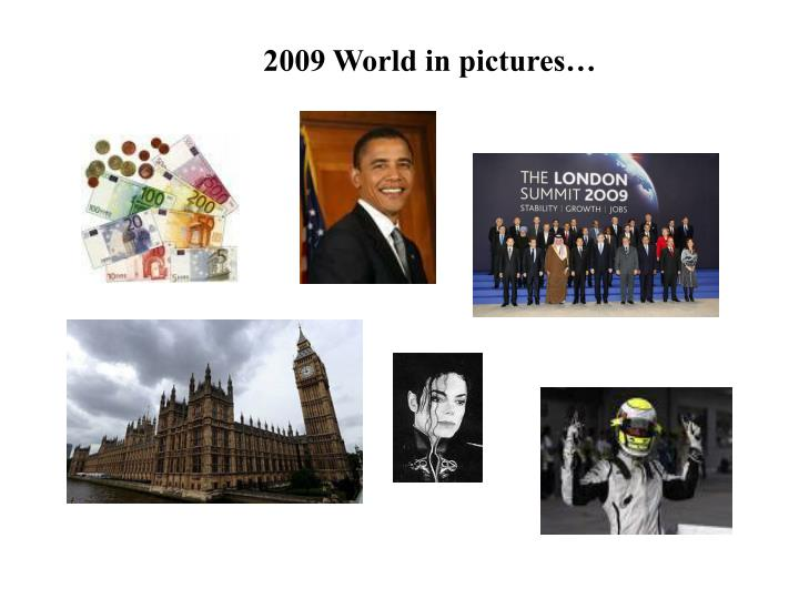 2009 World in pictures…