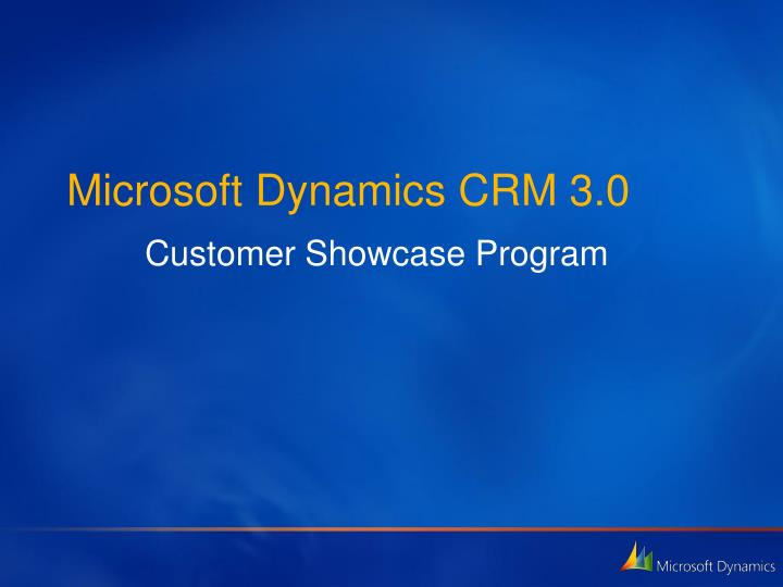Microsoft dynamics crm 3 0 customer showcase program
