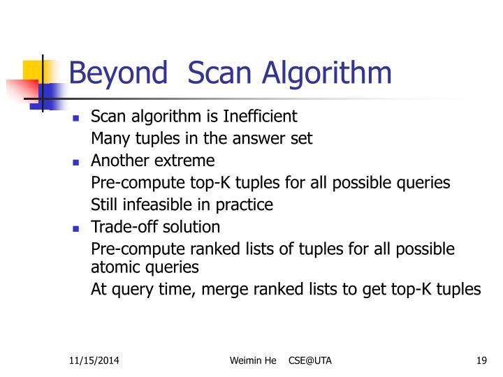 Beyond  Scan Algorithm