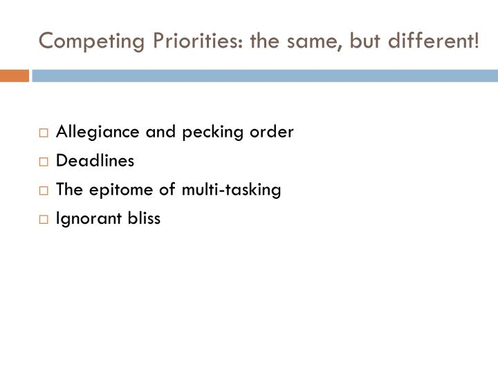 Competing Priorities: