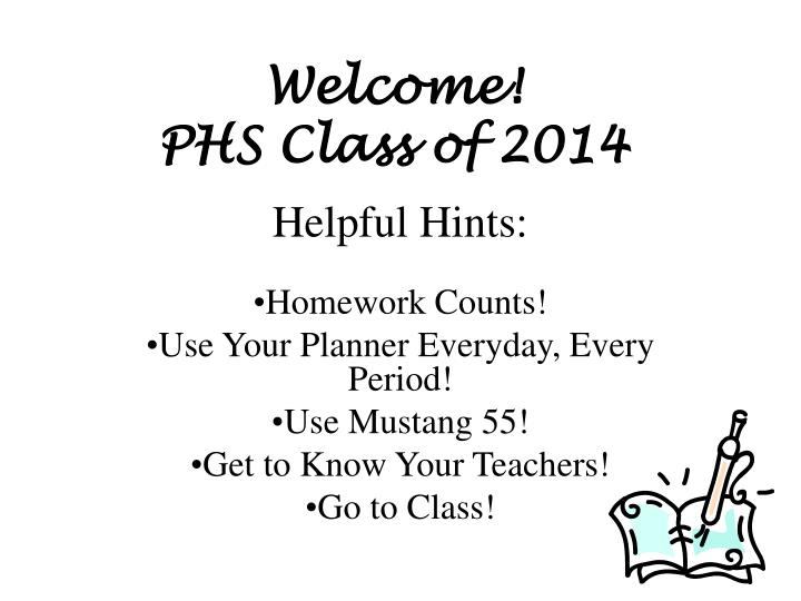 Welcome phs class of 2014