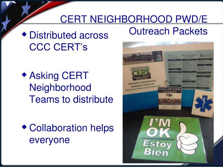 CERT NEIGHBORHOOD PWD/E Outreach Packets