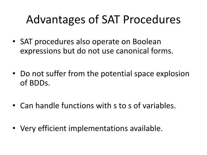 Advantages of SAT Procedures