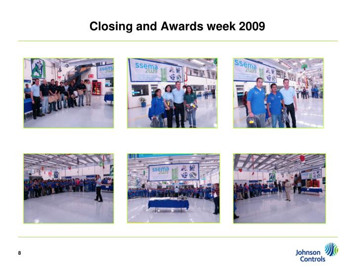 Closing and Awards week 2009