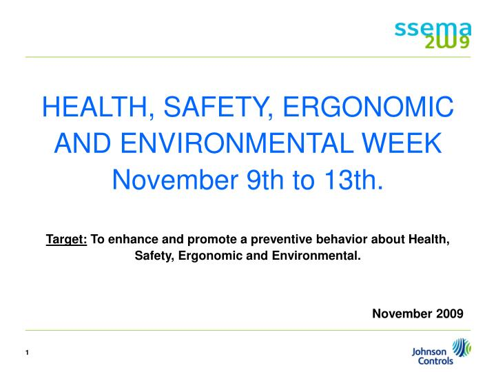 HEALTH, SAFETY, ERGONOMIC AND ENVIRONMENTAL WEEK