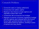 comanche problems