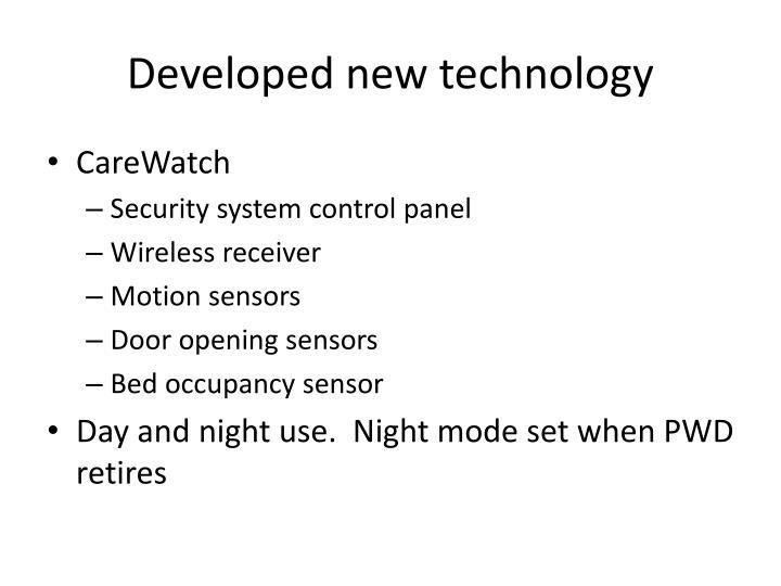 Developed new technology