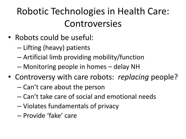 Robotic Technologies in Health Care: Controversies