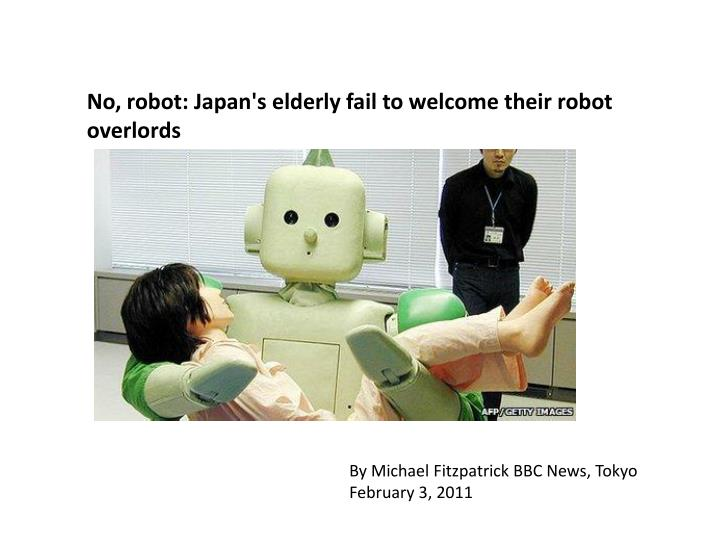 No, robot: Japan's elderly fail to welcome their robot overlords