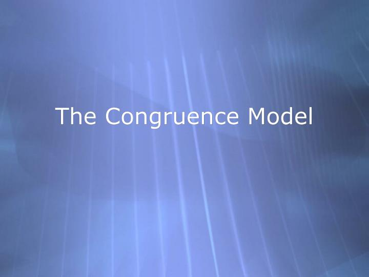 the congruence model