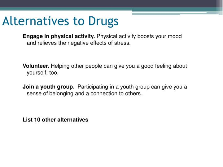 Alternatives to Drugs