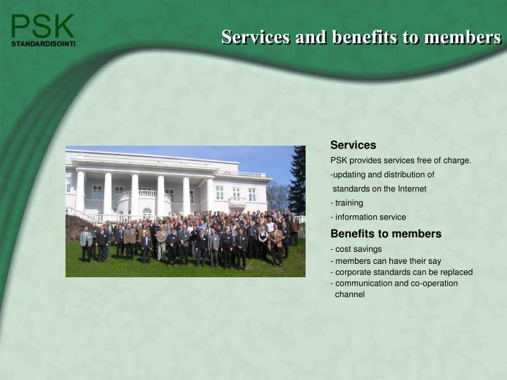 Services and benefits to members