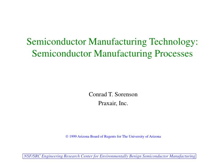 semiconductor manufacturing technology semiconductor manufacturing processes