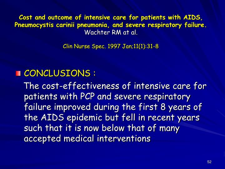 Cost and outcome of intensive care for patients with AIDS, Pneumocystis carinii pneumonia, and severe respiratory failure.