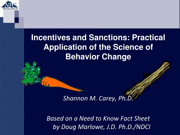 Incentives and sanctions practical application of the science of behavior change