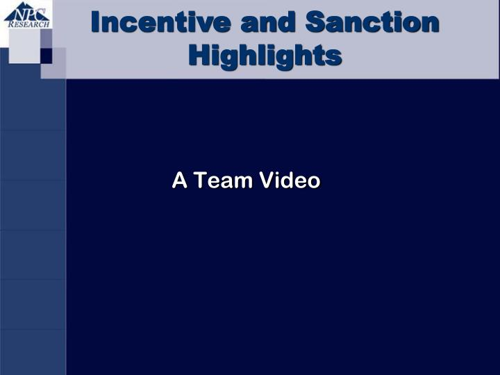 Incentive and Sanction Highlights