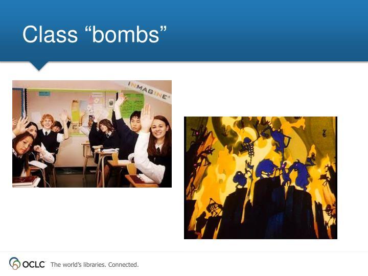 "Class ""bombs"""