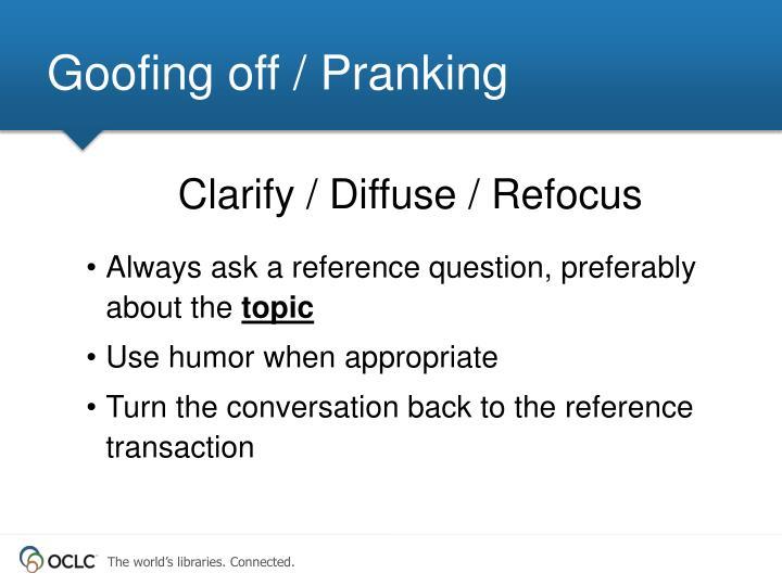 Goofing off / Pranking