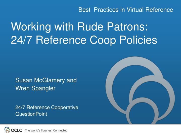 Working with rude patrons 24 7 reference coop policies