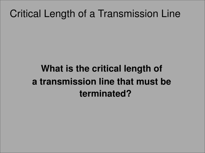 Critical Length of a Transmission Line