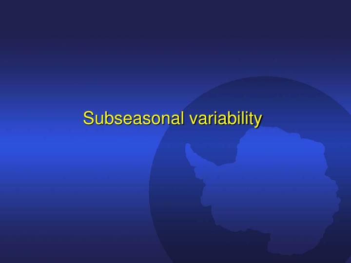 Subseasonal variability