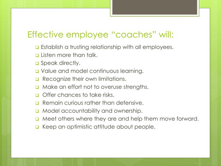 "Effective employee ""coaches"" will:"