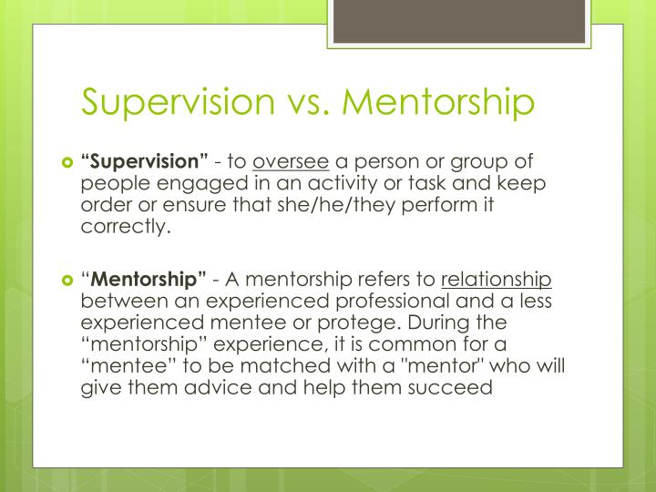 Supervision vs. Mentorship