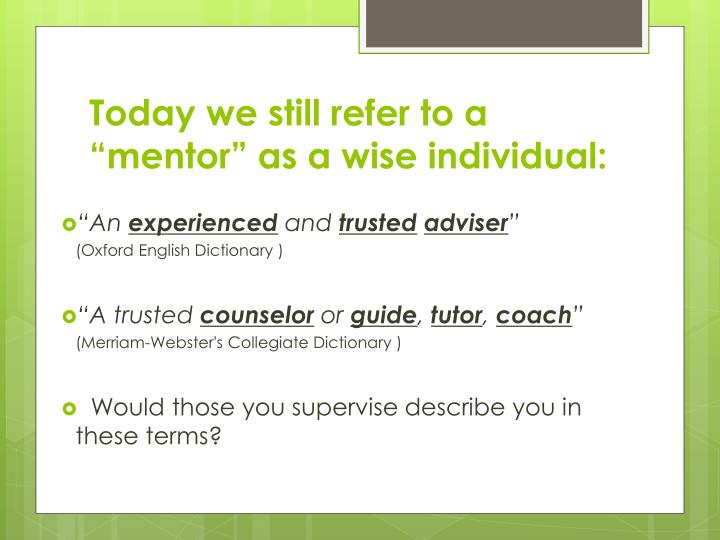 "Today we still refer to a ""mentor"" as a wise individual:"