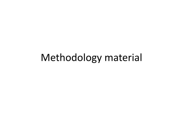 Methodology material