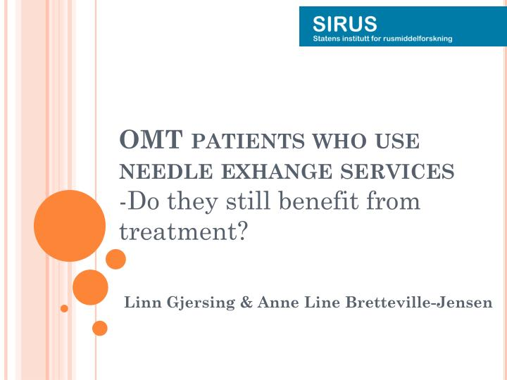 Omt patients who use needle exhange services do they still benefit from treatment