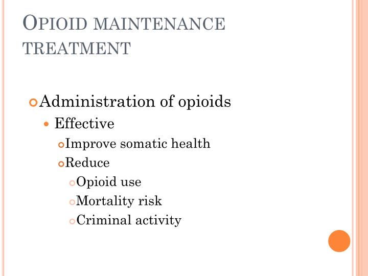 Opioid maintenance treatment