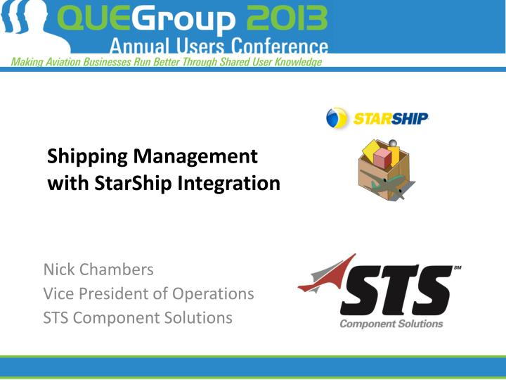 Shipping management with starship integration