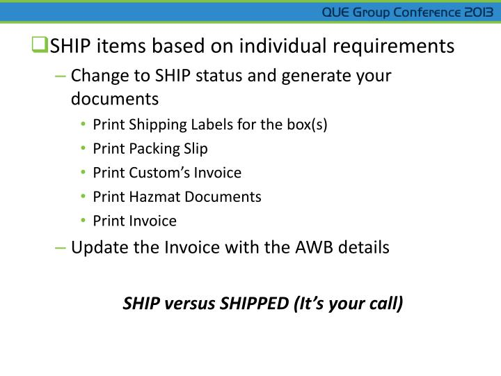 SHIP items based on individual requirements