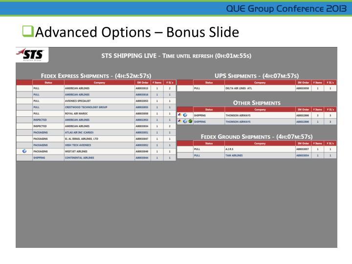 Advanced Options – Bonus Slide